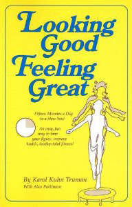Looking Good Feeling Great by Karol Truman Book