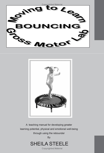 Moving To Learn - Bouncing Gross Motor Lab by Sheila Steele Book